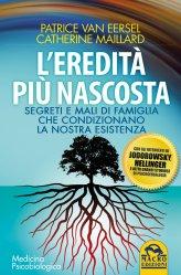 L'Eredità più Nascosta - Libro di Patrice Van Eersel Catherine Maillard