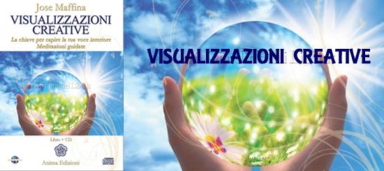 Visualizzazioni Creative - Meditazioni Guidate in CD Audio - di Jose Maffina