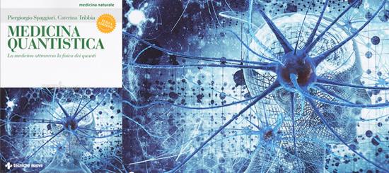 MEDICINA QUANTISTICA - La medicina attraverso la fisica dei quanti